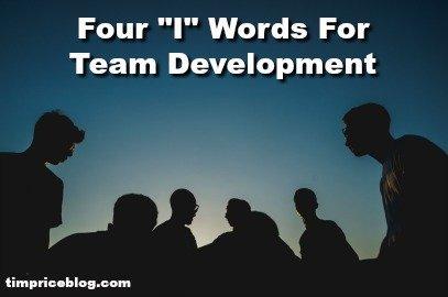 """Four """"I"""" Words for Team Development"""