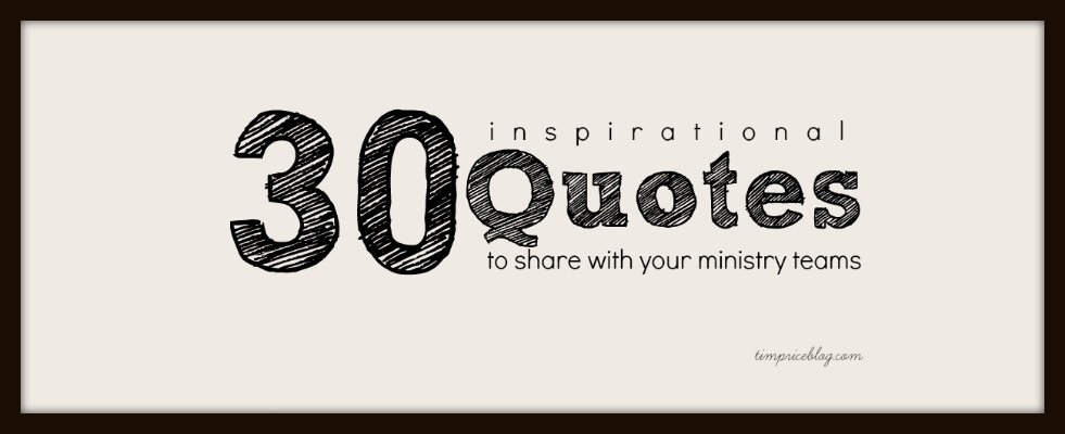 Ministry Quotes Quotesgram: 30 Inspirational Quotes To Share With Your Ministry Teams