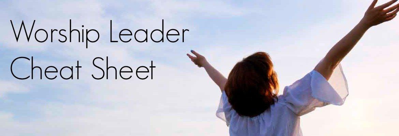 worship leader cheat sheet