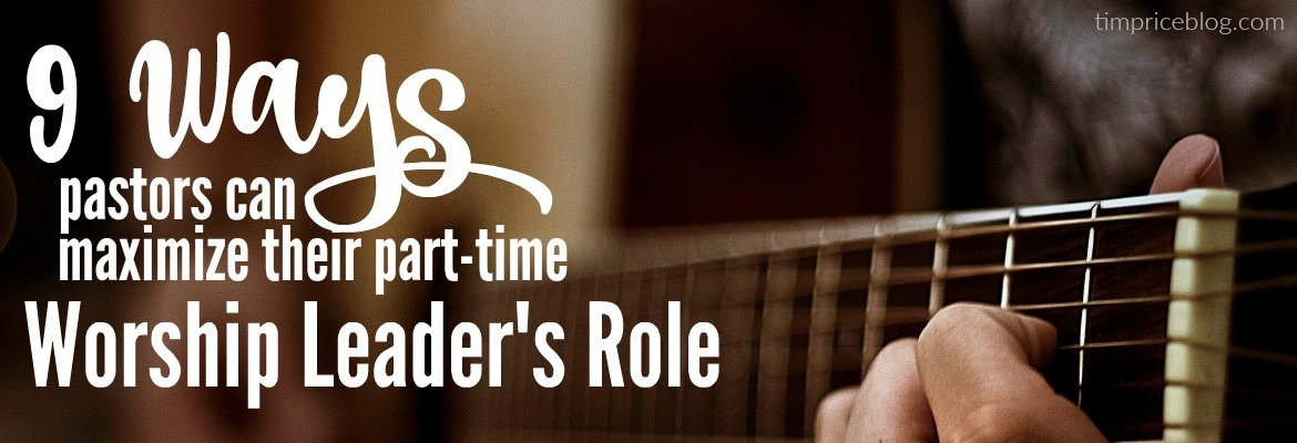 maximize part time worship leaders role 1170x400