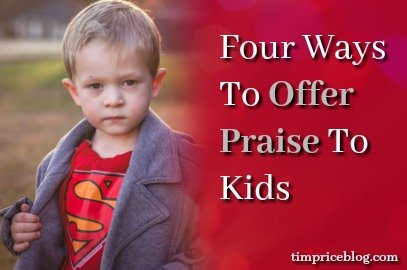 Four Ways To Offer Praise To Kids