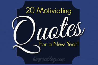 20 Motivating Quotes For A New Year!
