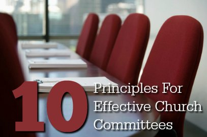 Ten Principles for Effective Church Committees