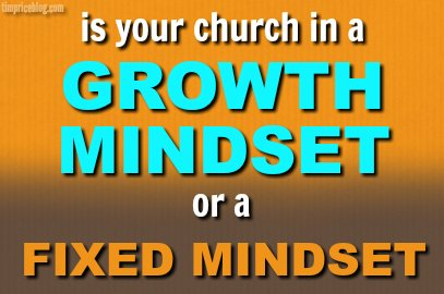 Is Your Church In A Fixed Mindset or a Growth Mindset?