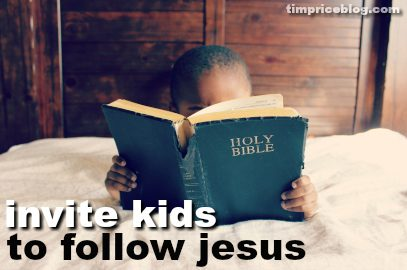 Invite Kids To Follow Christ