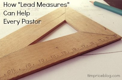 "How ""Lead Measures"" Can Help Every Pastor"