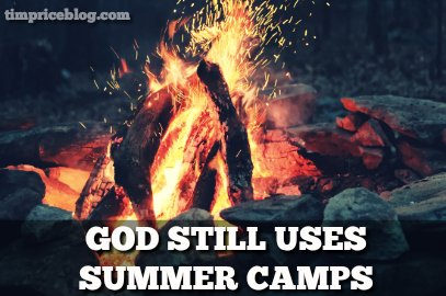 God Still Uses Summer Camps