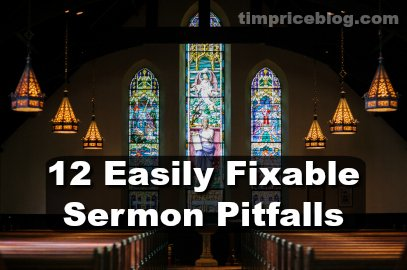 12 Easily Fixable Sermon Pitfalls