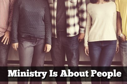 Ministry Is About People