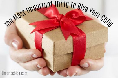 The Most Important Thing You Can Give Your Child