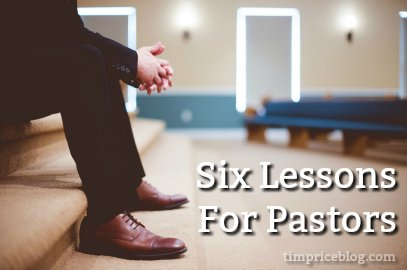 Six Great Lessons For Pastors