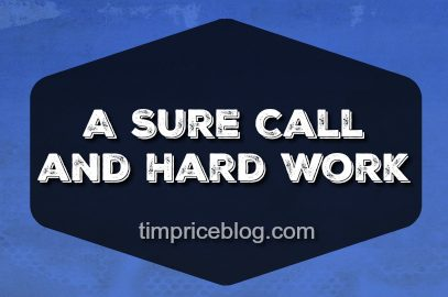 A Sure Call and Hard Work
