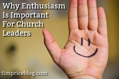 Why Enthusiasm Is Important For Church Leaders