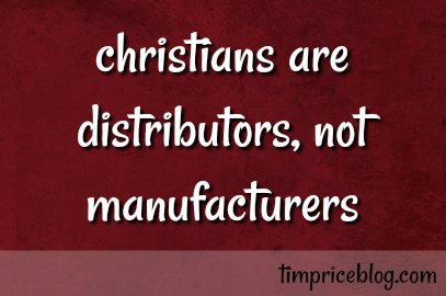 You're A Distributor, Not A Manufacturer