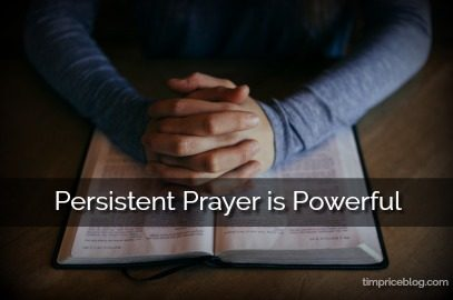 Persistent Prayer is Powerful