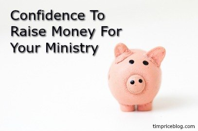 Confidence To Raise Money For Your Ministry