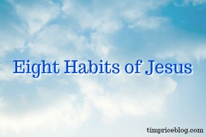 Eight Habits of Jesus
