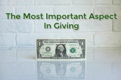 The Most Important Aspect In Giving