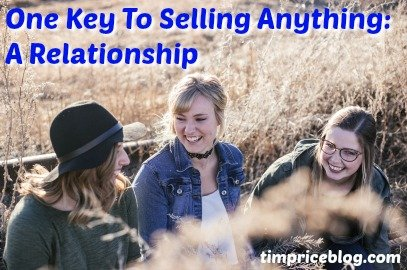 One Key To Selling Anything: A Relationship
