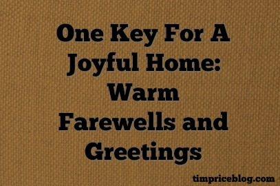 One Key For A Joyful Home: Warm Farewells and Greetings