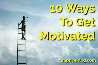 10 Ways To Get Motivated