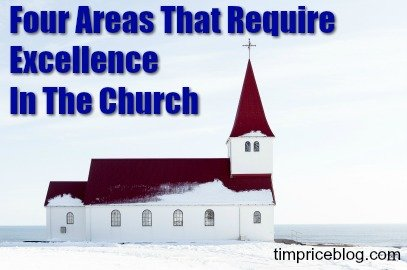 Four Areas That Require Excellence In The Church