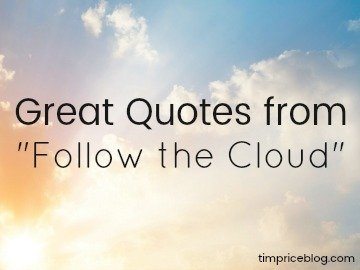 "Great Quotes From ""Follow The Cloud"""