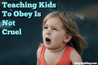 Teaching Kids To Obey Is Not Cruel