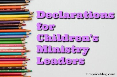 Declarations for Children's Ministry Leaders