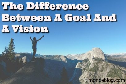 The Difference Between a Goal and a Vision