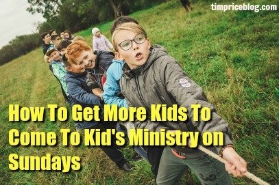 How To Get More Kids To Come To Kid's Ministry On Sundays