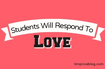 Students Will Always Respond To Love
