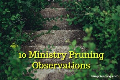 Ten Ministry Pruning Observations