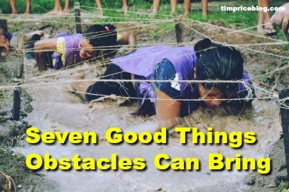 Seven Good Things Obstacles Can Bring