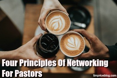 Four Principles Of Networking For Pastors