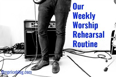 Our Weekly Worship Rehearsal Routine