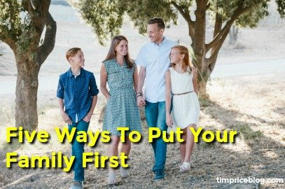 Five Ways To Put Your Family First
