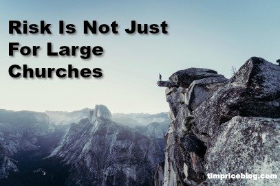 Risk is Not Just For Large Churches