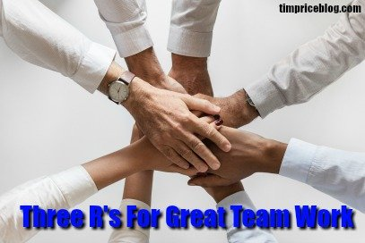 The Three R's For Great Team Work