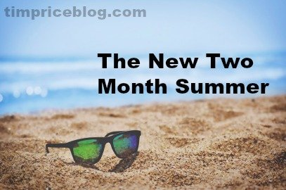 The New Two Month Summer