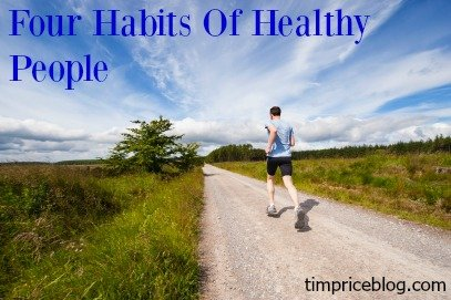 Four Habits Of Healthy People