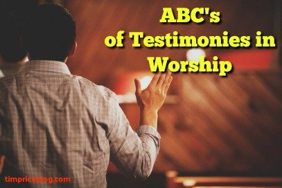 ABC's Of Testimonies In Worship