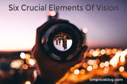 Six Crucial Elements of Vision
