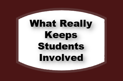 What Really Keeps Students Involved