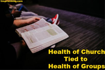 Health Of Your Church Is Tied To The Health Of Your Groups