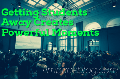 Getting Students Away Creates Powerful Moments