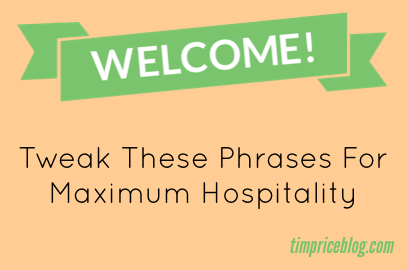 Tweak These Phrases For Maximum Hospitality