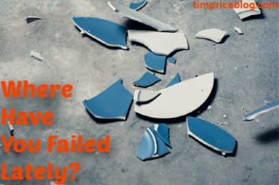 Where have you failed lately?