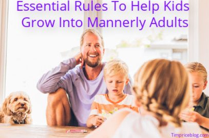 Essential Rules To Help Kids Grow Into Mannerly Adults