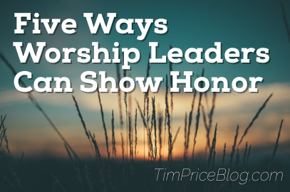 Five Areas Worship Leaders Can Show Honor